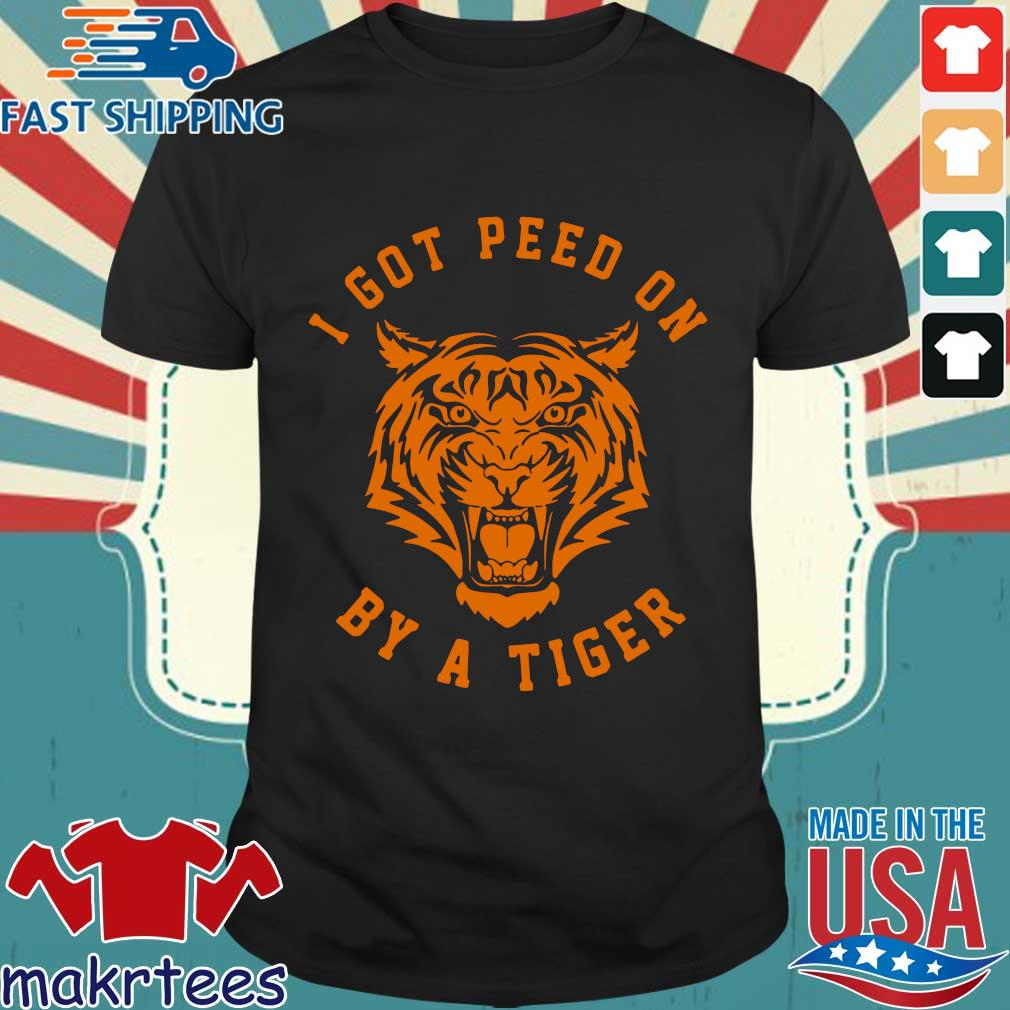 I Got Peed On By A Tiger Joe Exotic Shirt