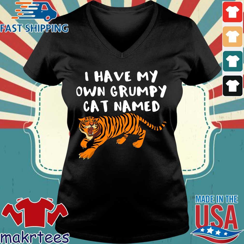 I Have My Own Grumpy Cat Named Tiger Shirt Ladies V-neck den