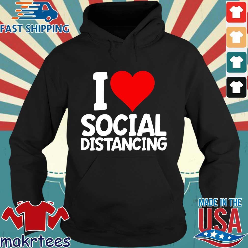 I Love Social Distancing Shirt Funny Virus Introvert Tee Shirts Hoodie den