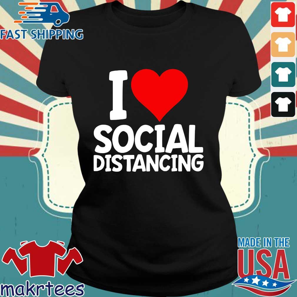 I Love Social Distancing Shirt Funny Virus Introvert Tee Shirts Ladies den