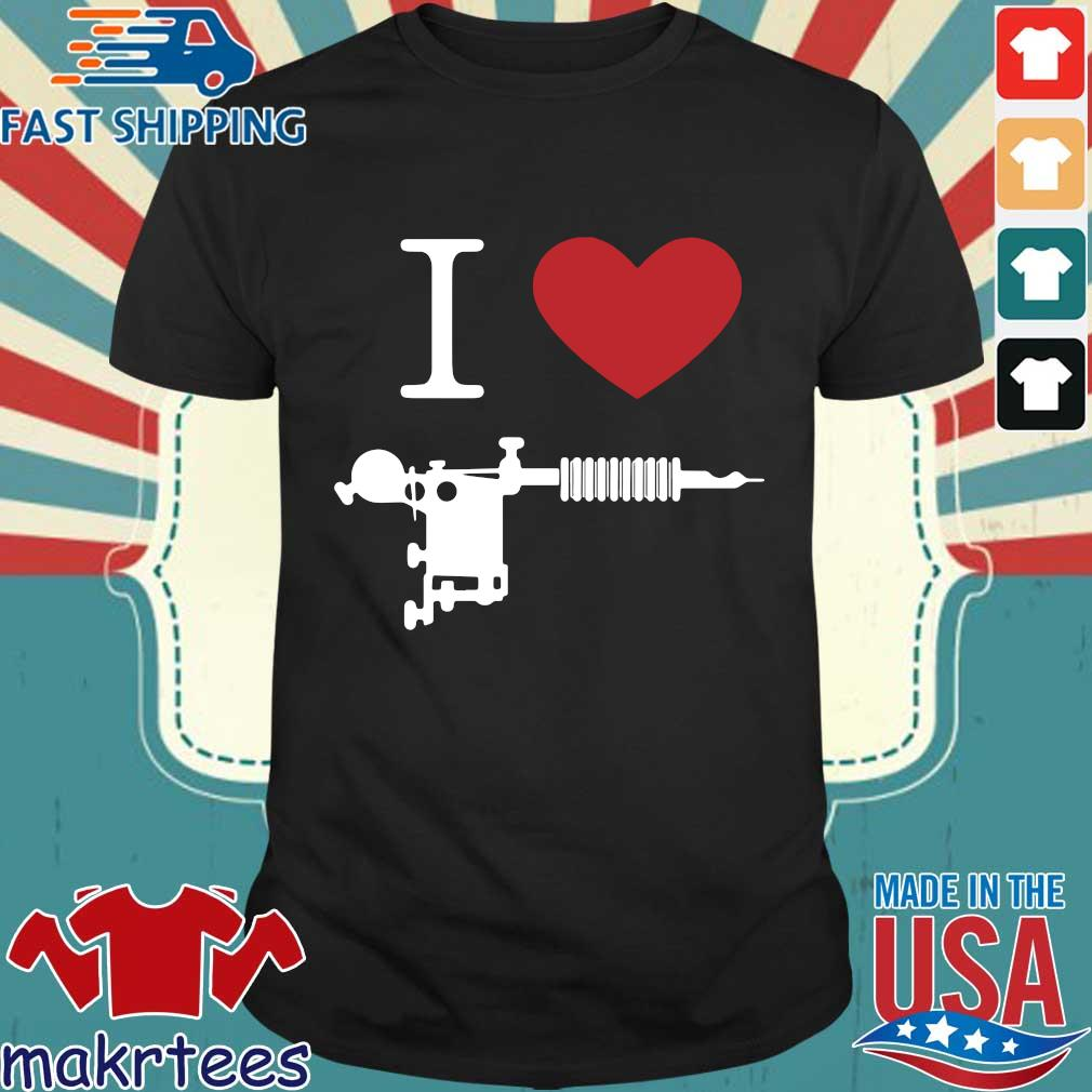I Love Tattoo Gun Shirt