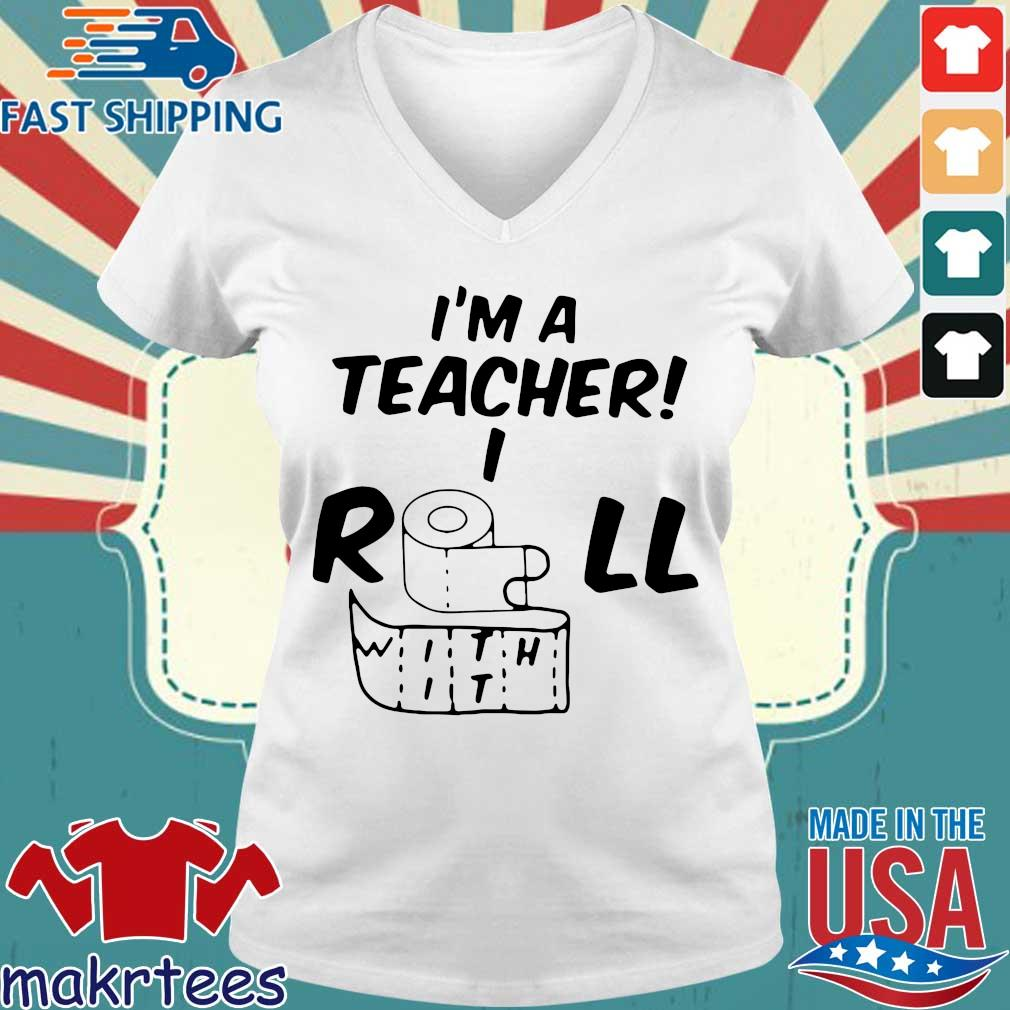 I_m A Teacher Roll With It Shirt Ladies V-neck trang