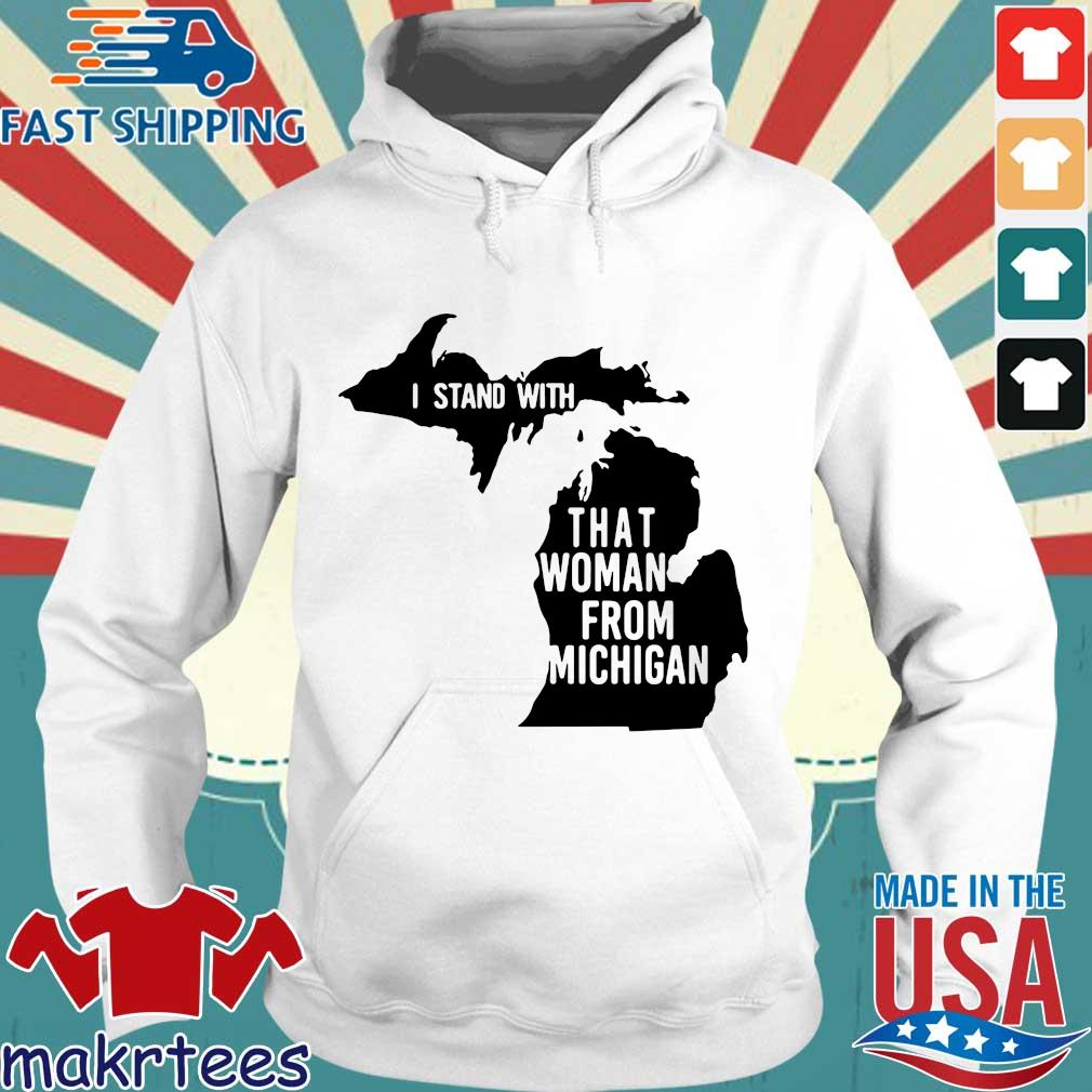 I Stand With That Woman From Michigan Shirt Hoodie trang