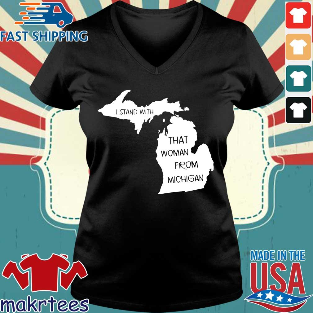 I Stand With That Woman From Michigan Shirt Ladies V-neck den