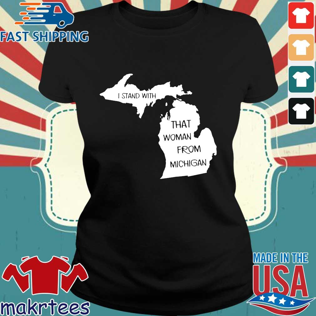 I Stand With That Woman From Michigan Shirt Ladies den