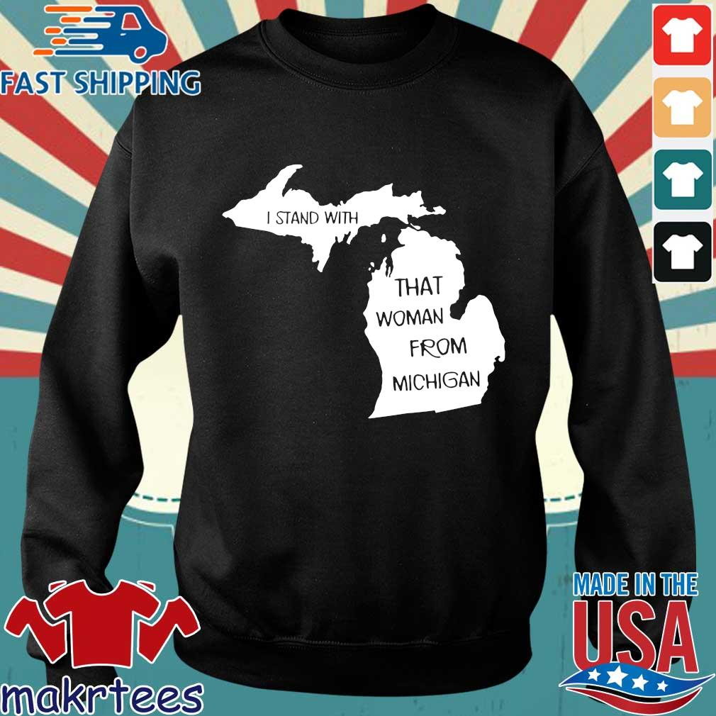 I Stand With That Woman From Michigan Shirt Sweater den
