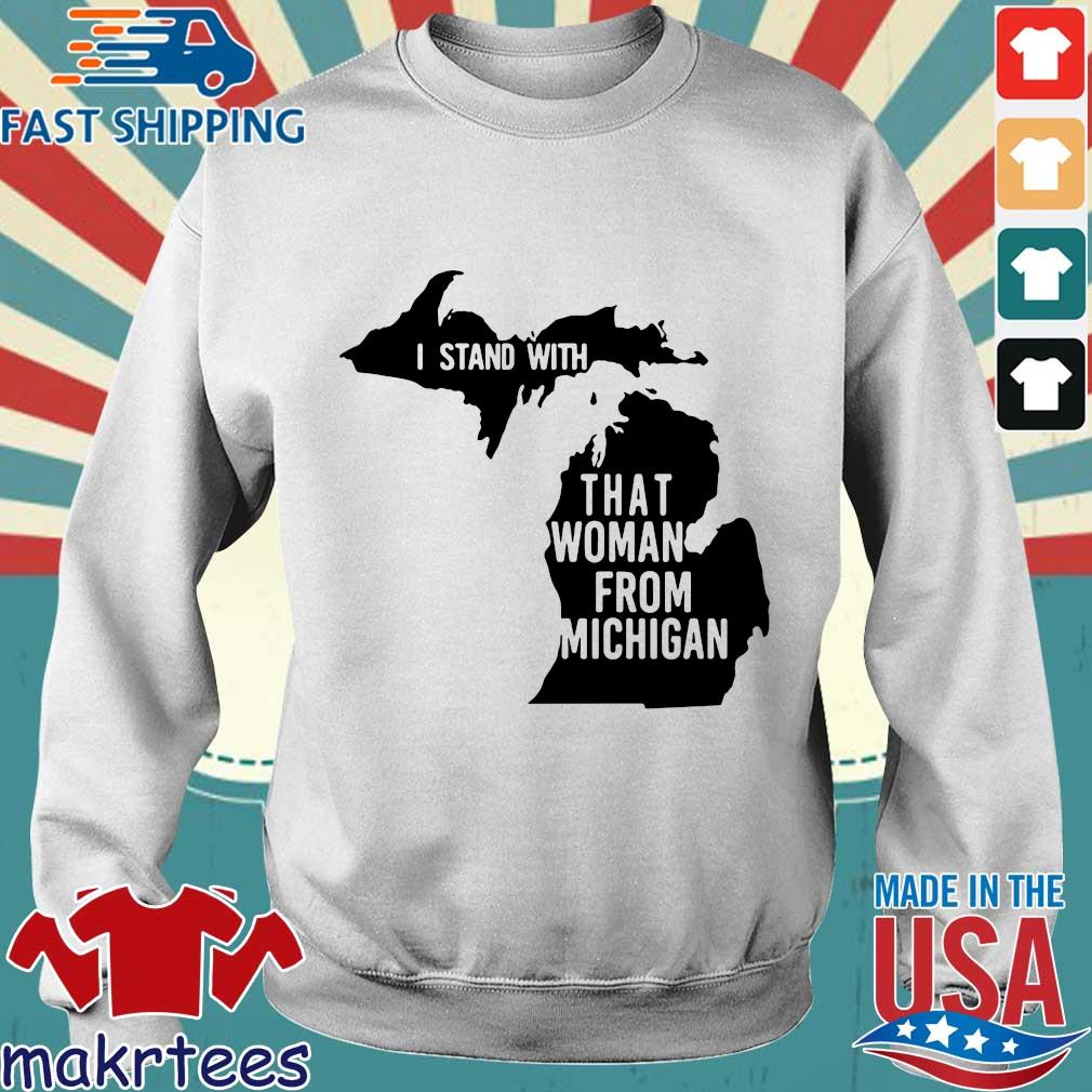 I Stand With That Woman From Michigan Shirt Sweater trang