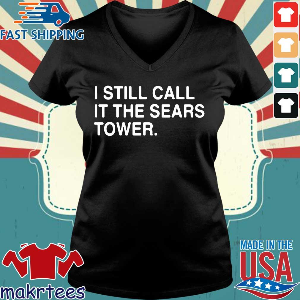 I Still Call It The Sears Tower Shirt Ladies V-neck den