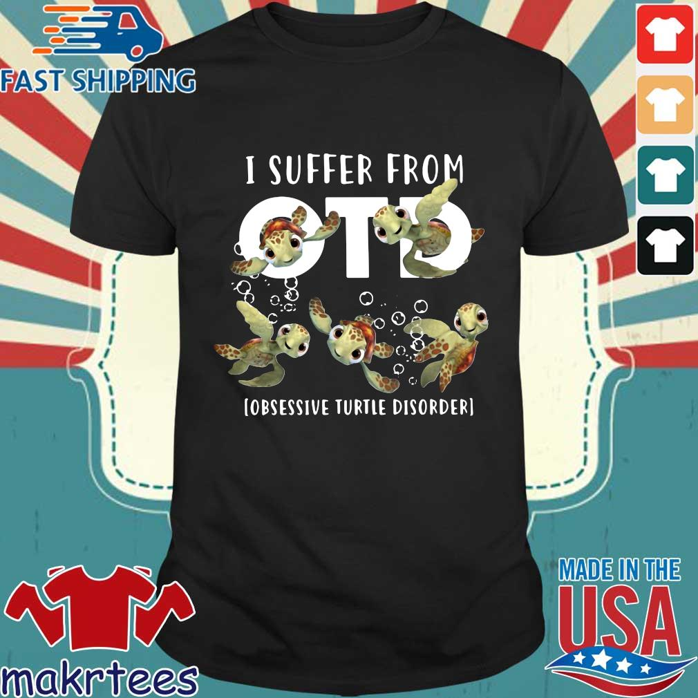 I Suffer From Otd Obsessive Turtle Disorder Shirt