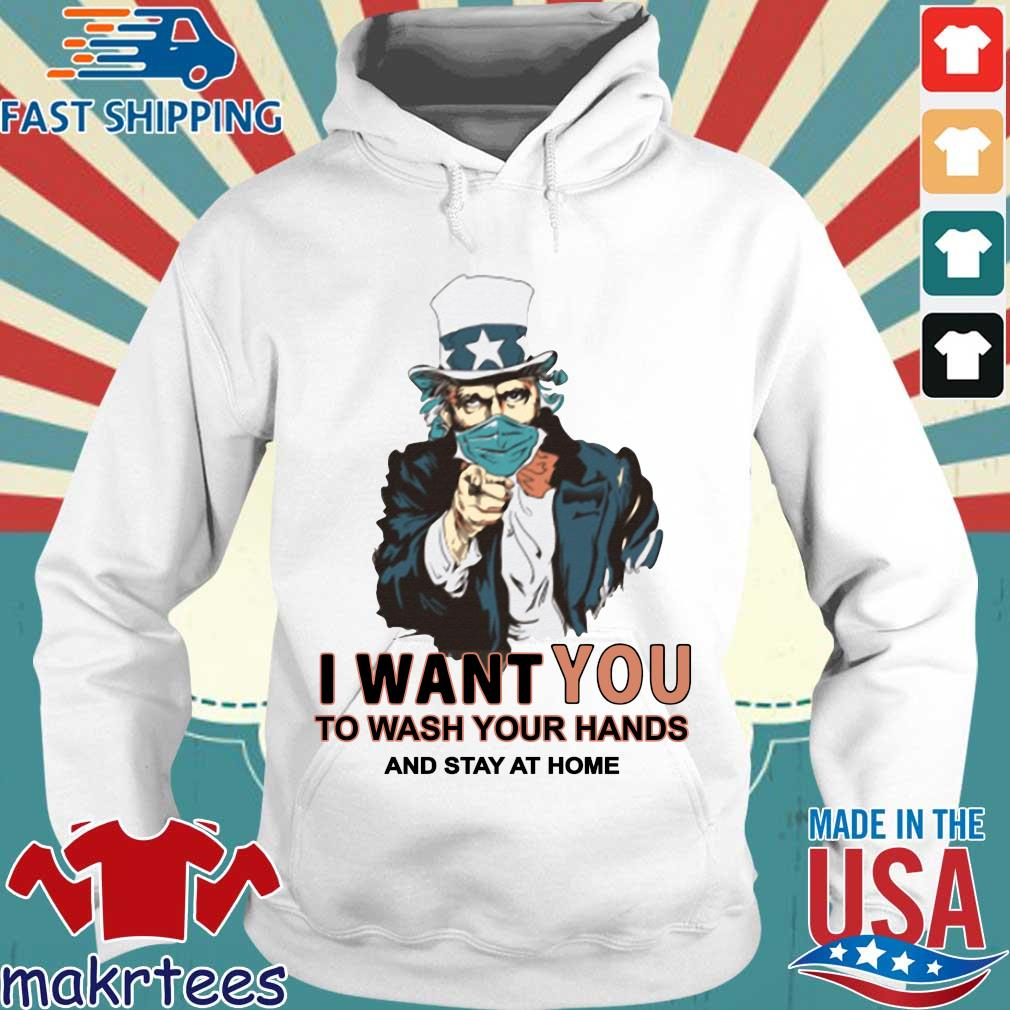 I Want You To Wash Your Hands And Stay At Home Shirts Hoodie trang