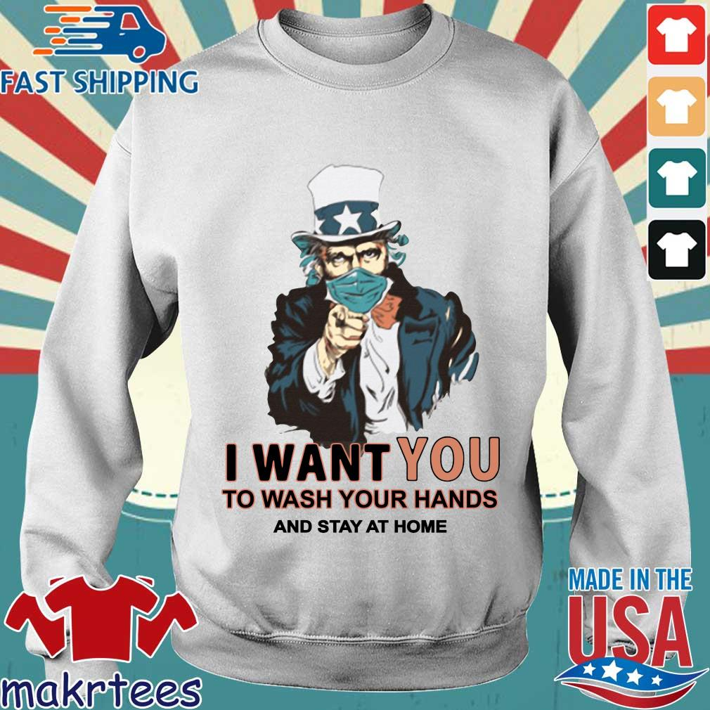 I Want You To Wash Your Hands And Stay At Home Shirts Sweater trang