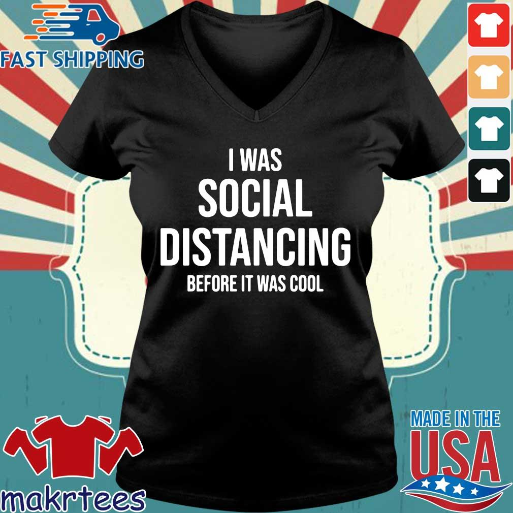 I Was Social Distancing Before It Was Cool Shirt Ladies V-neck den