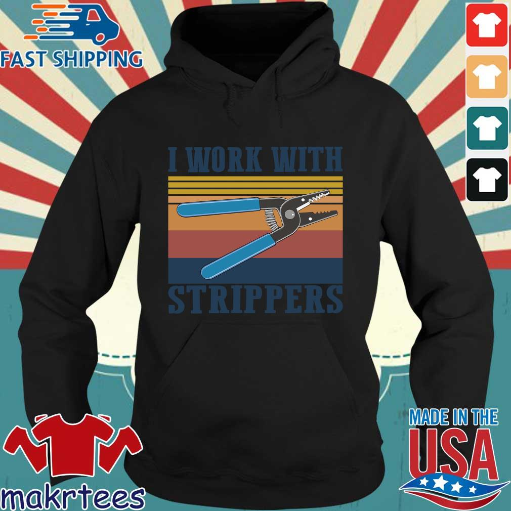 I Work With Strippers Vintage Shirt Hoodie den