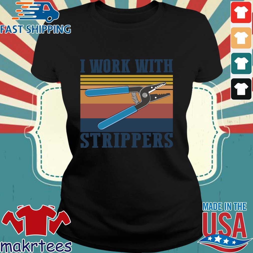 I Work With Strippers Vintage Shirt Ladies den