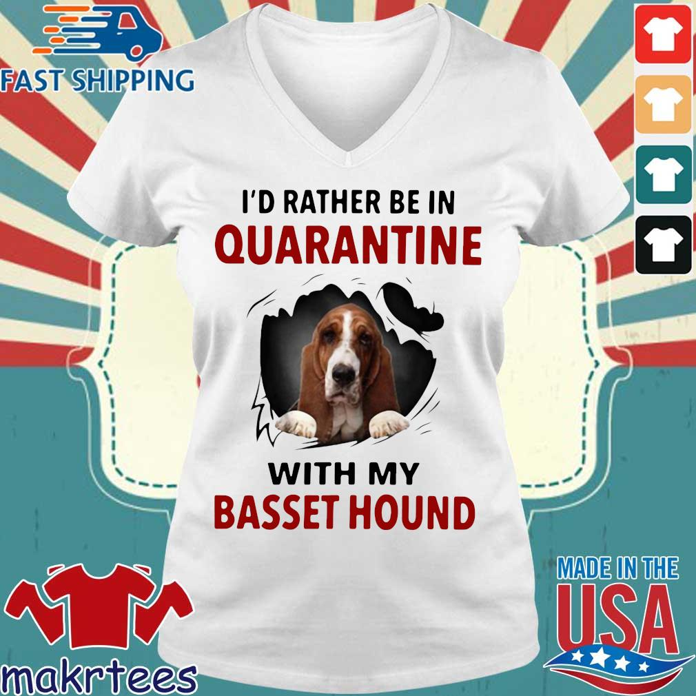 I'd Rather Be In Quarantine With My Basset Hound Shirts Ladies V-neck trang