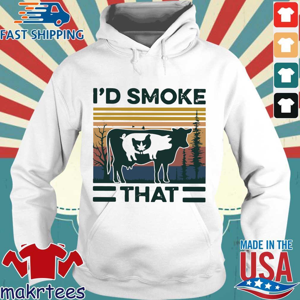 I'd Smoke That Vintage Shirt Hoodie trang