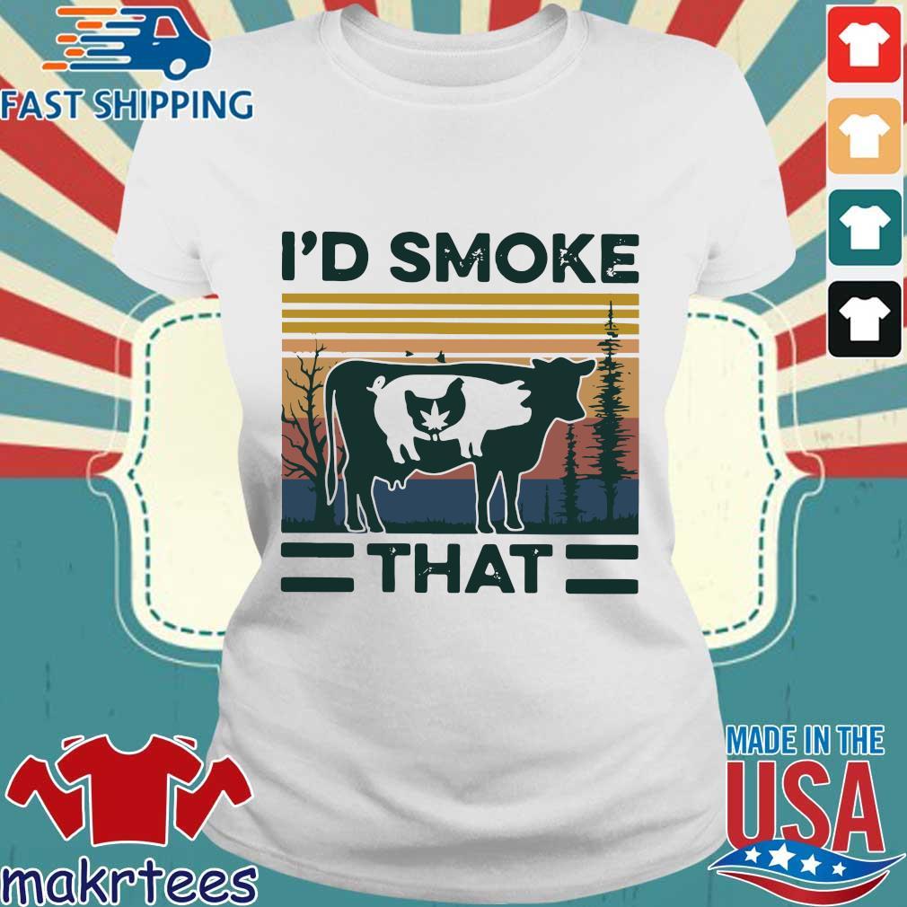 I'd Smoke That Vintage Shirt Ladies trang