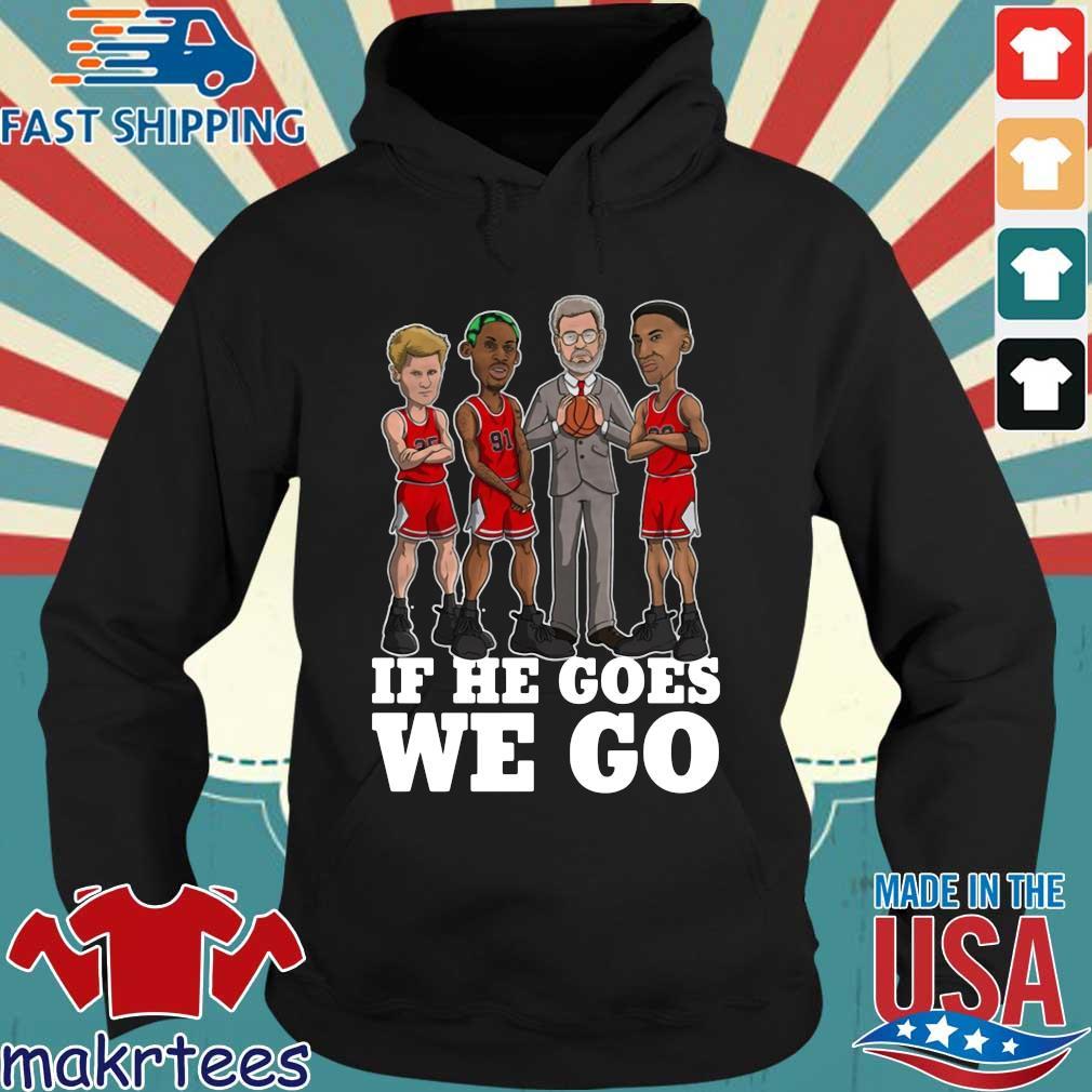 If He Goes We Go Michial Jordan Shirt Hoodie den