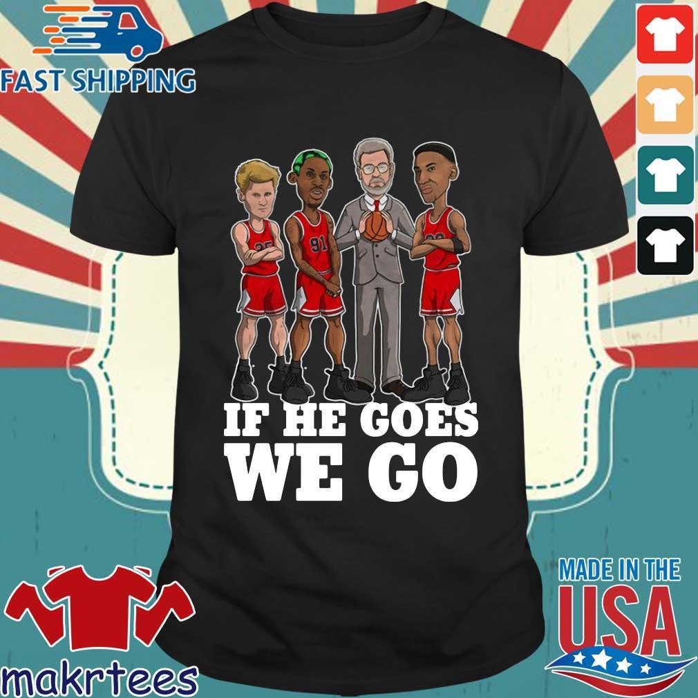 If He Goes We Go Michial Jordan Shirt