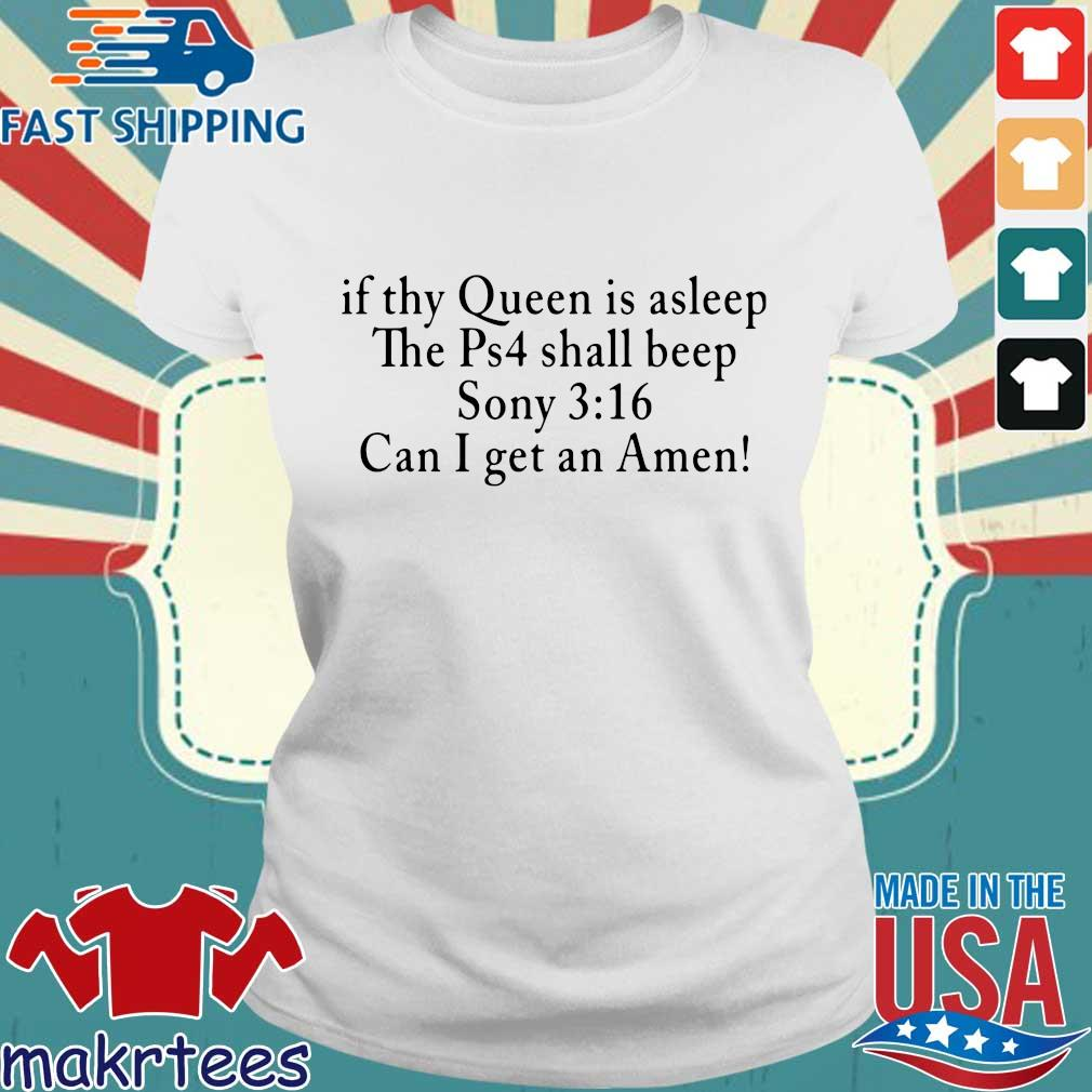If Thy Queen Is Sleep The Ps4 Shall Beep Sony Shirt Ladies trang