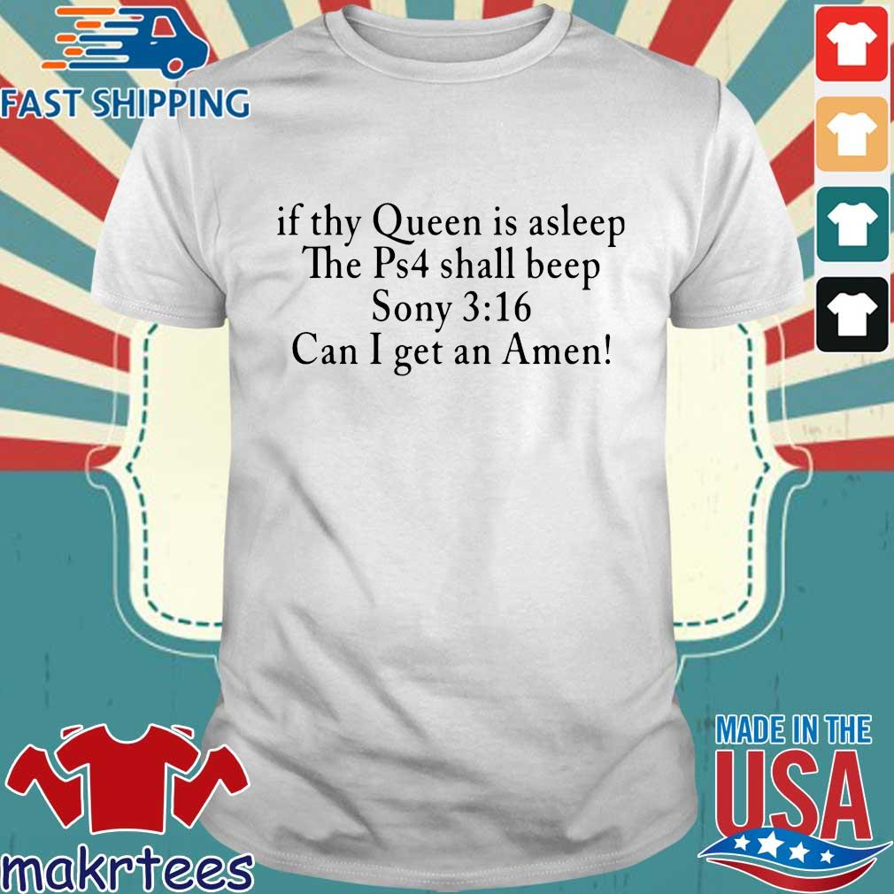 If Thy Queen Is Sleep The Ps4 Shall Beep Sony Shirt