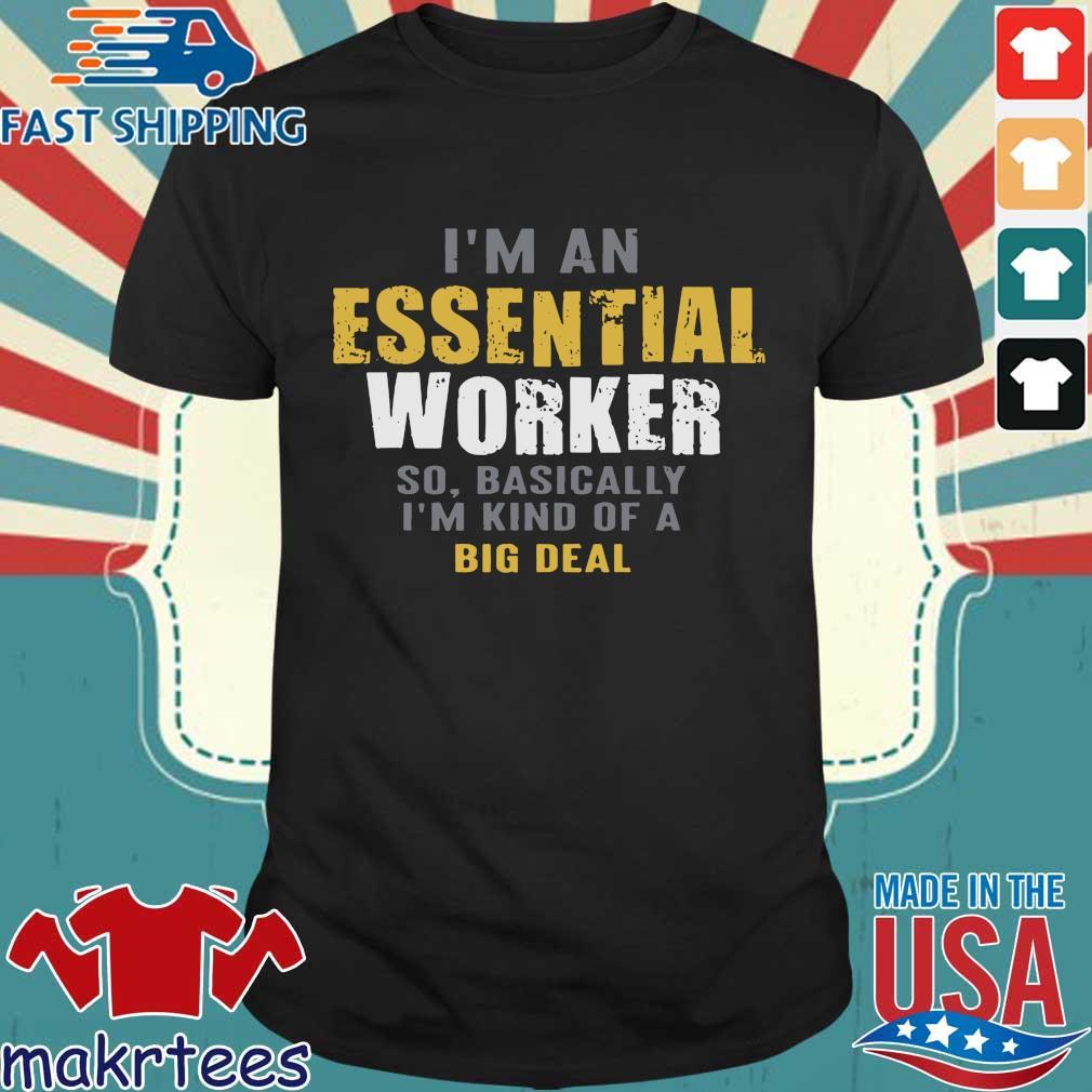 I'm an Essential Worker T-Shirt