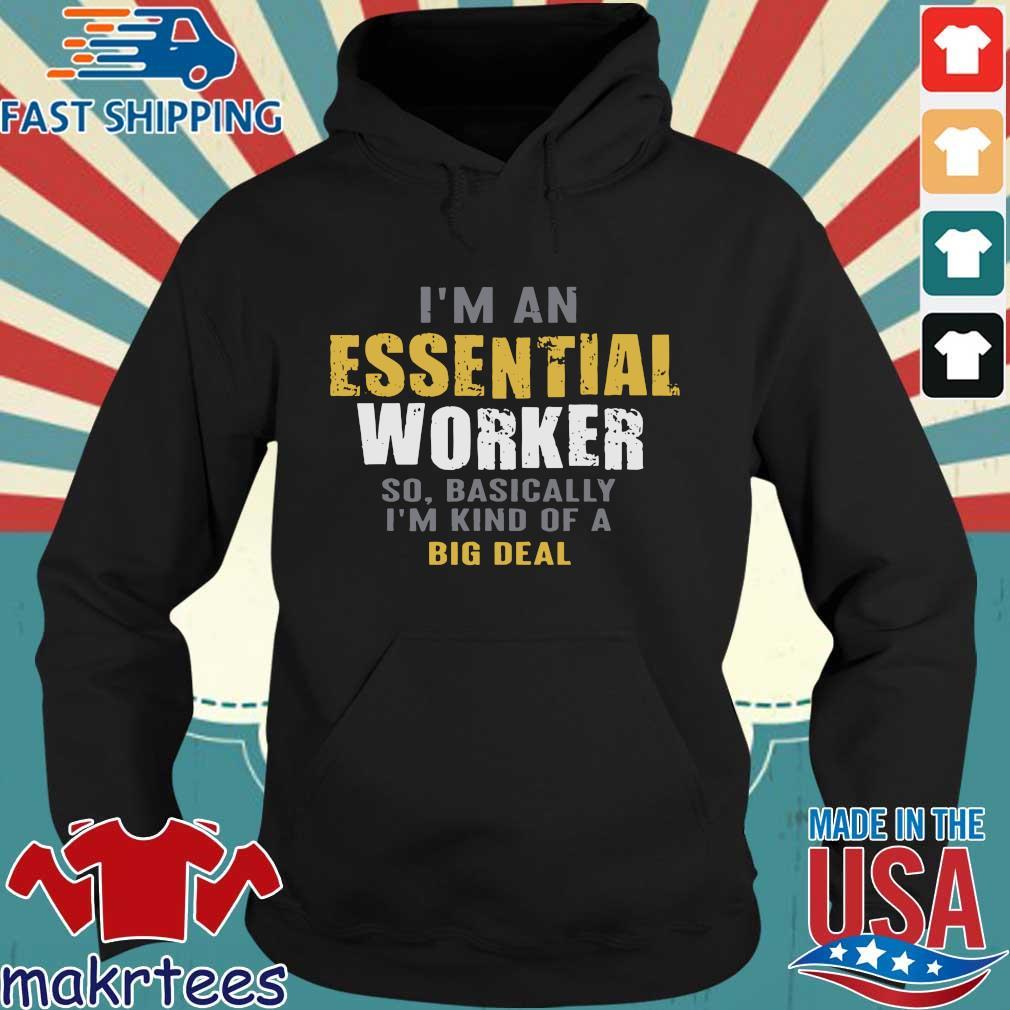 I'm an Essential Worker T-Shirts Hoodie den