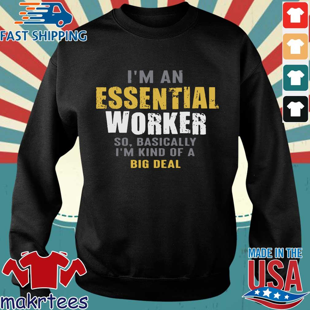 I'm an Essential Worker T-Shirts Sweater den