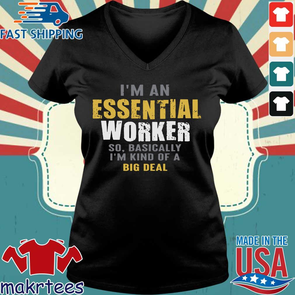 I'm an Essential Worker Tee Shirts Ladies V-neck den