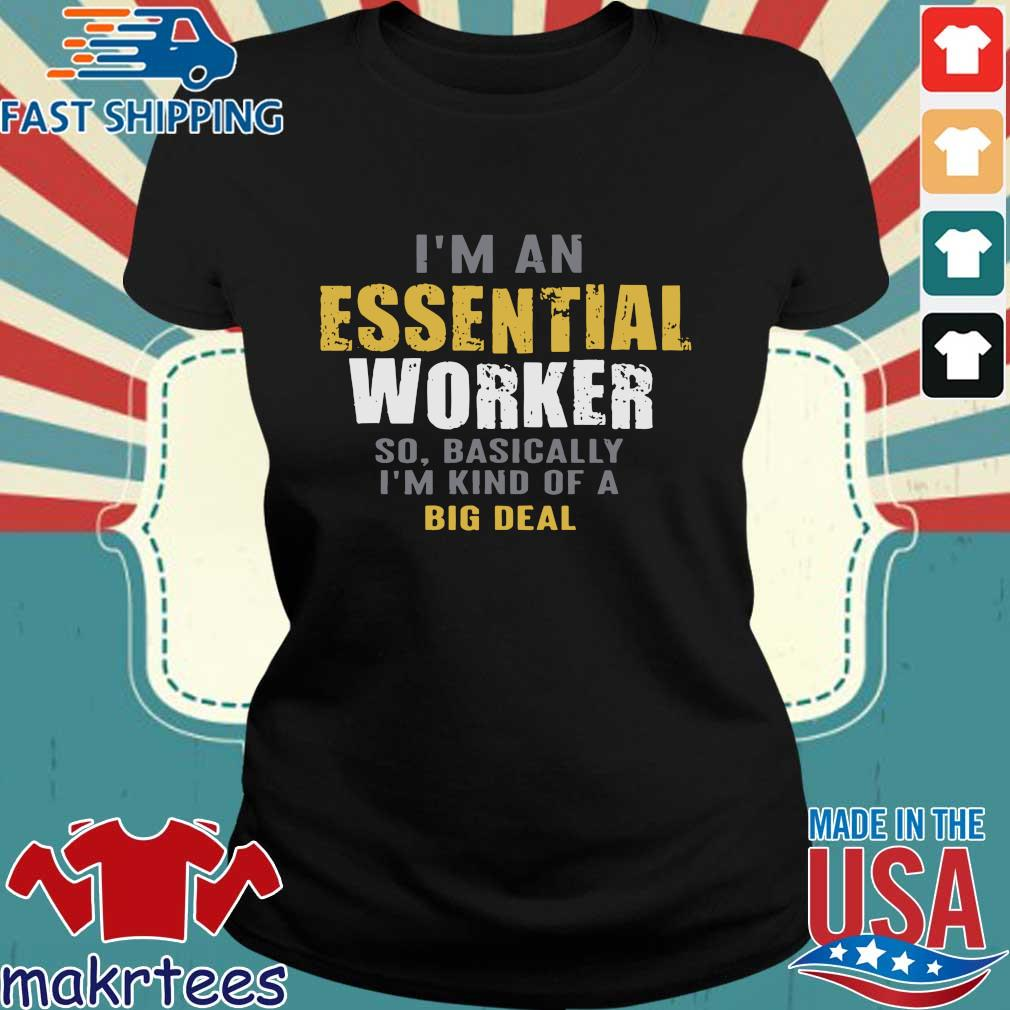 I'm an Essential Worker Tee Shirts Ladies den