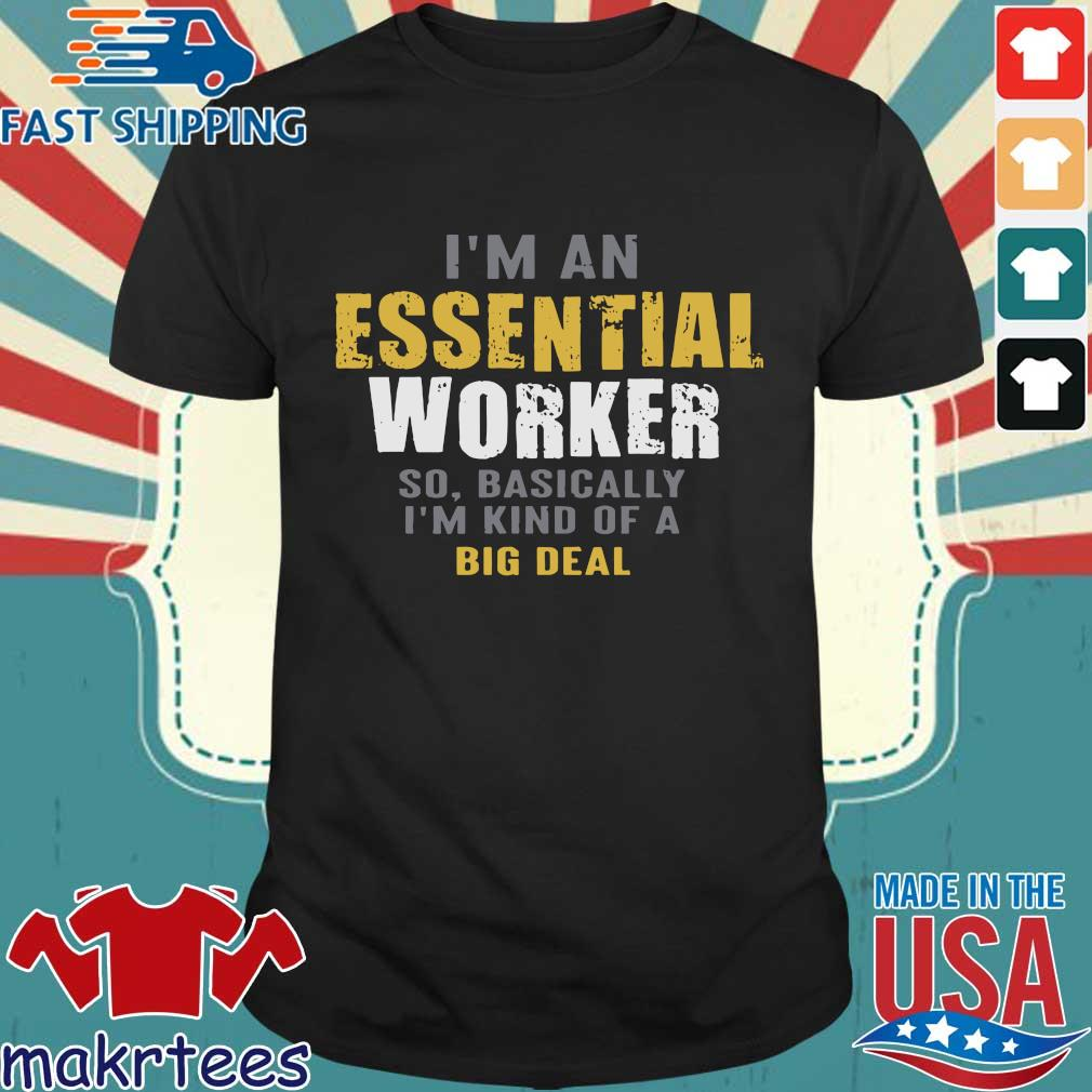 I'm an Essential Worker Tee Shirts