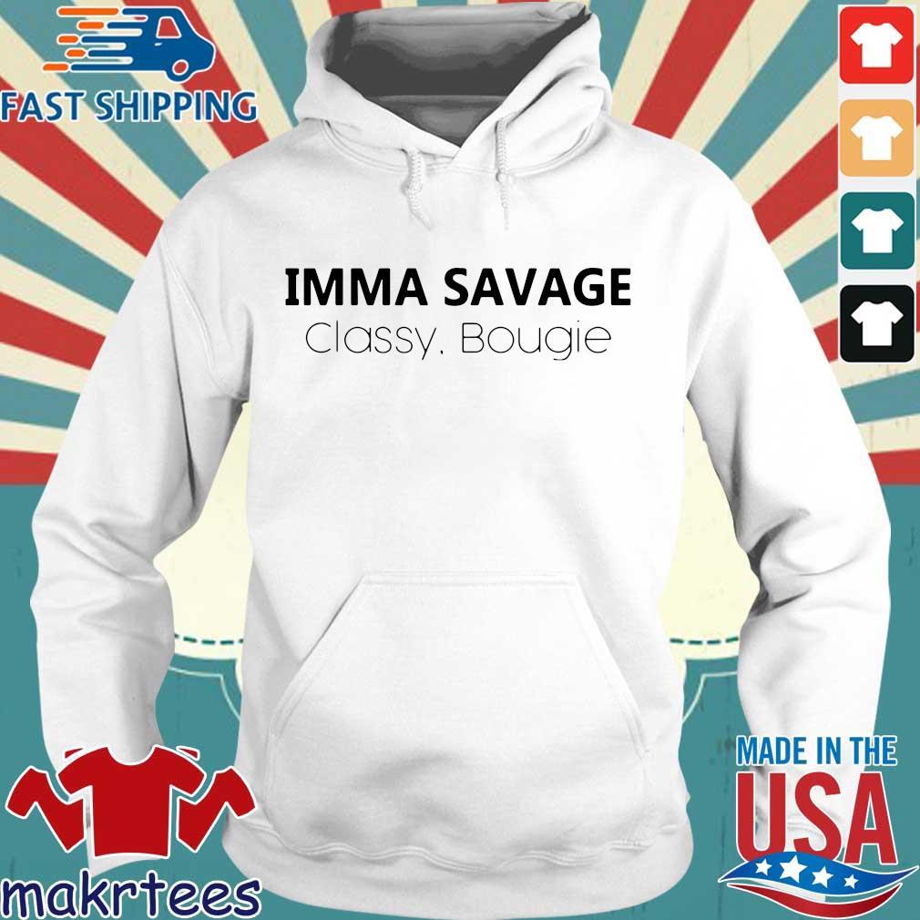 Imma Savage Classy Bougie Shirt Hoodie trang