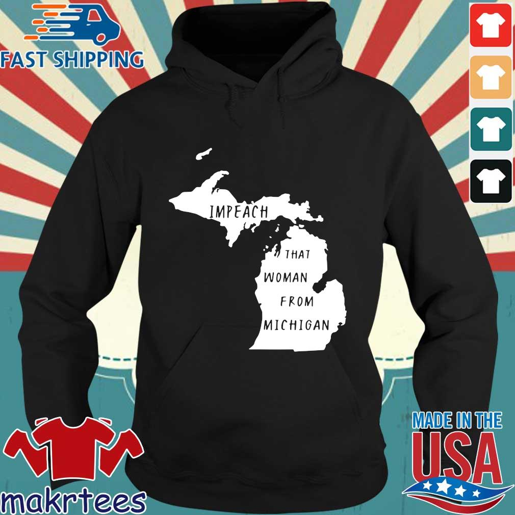 Impeach That Woman From Michigan State Map Shirt Hoodie den