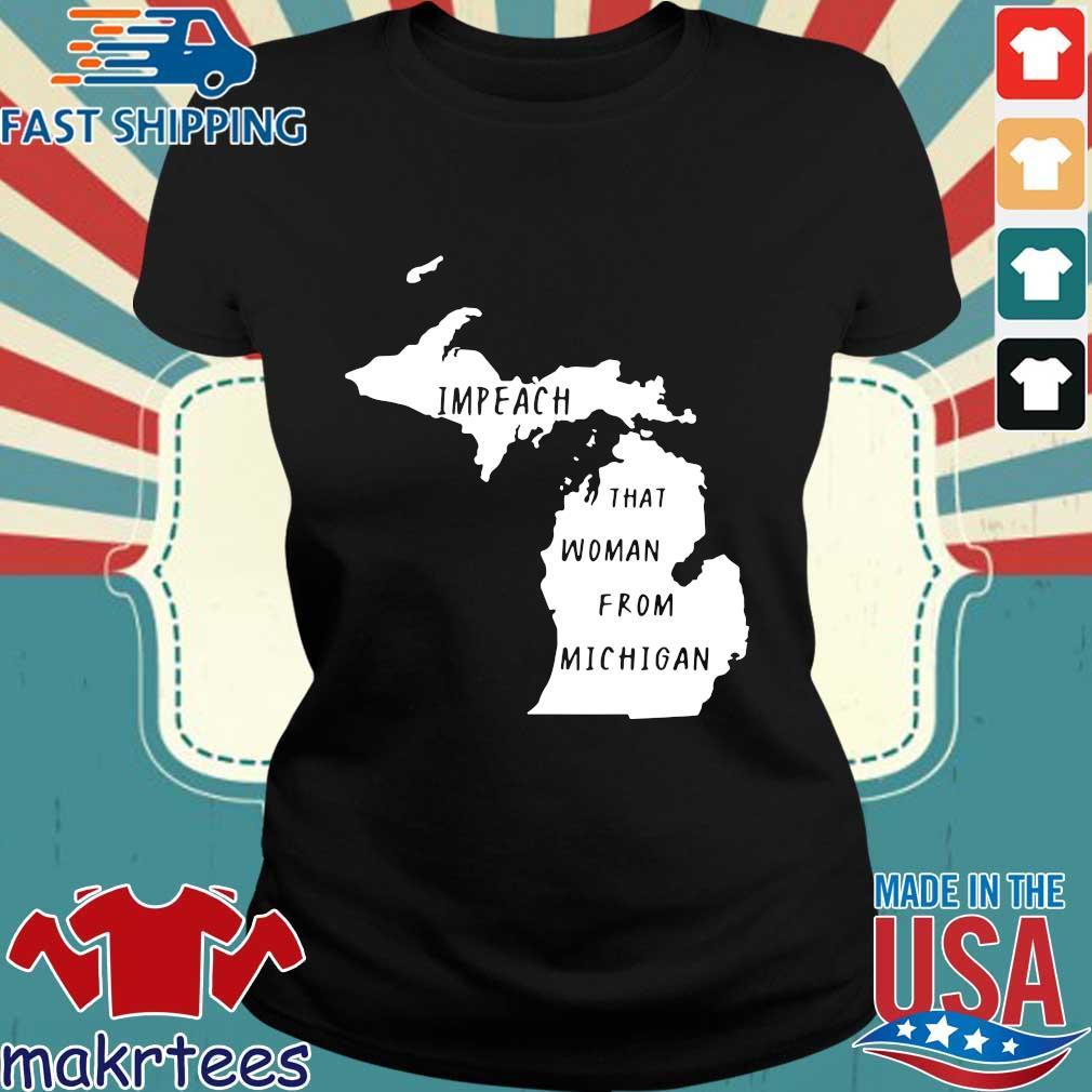 Impeach That Woman From Michigan State Map Shirt Ladies den