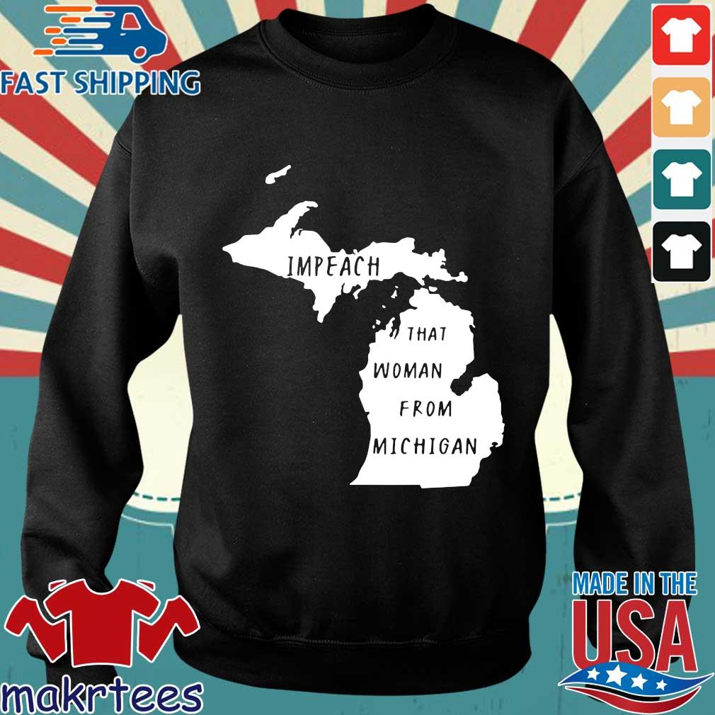 Impeach That Woman From Michigan State Map Shirt Sweater den