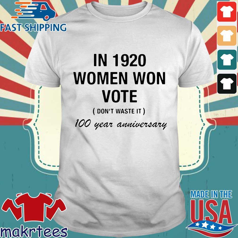In 1920 Women Won Vote 100 Year Anniversary Shirt