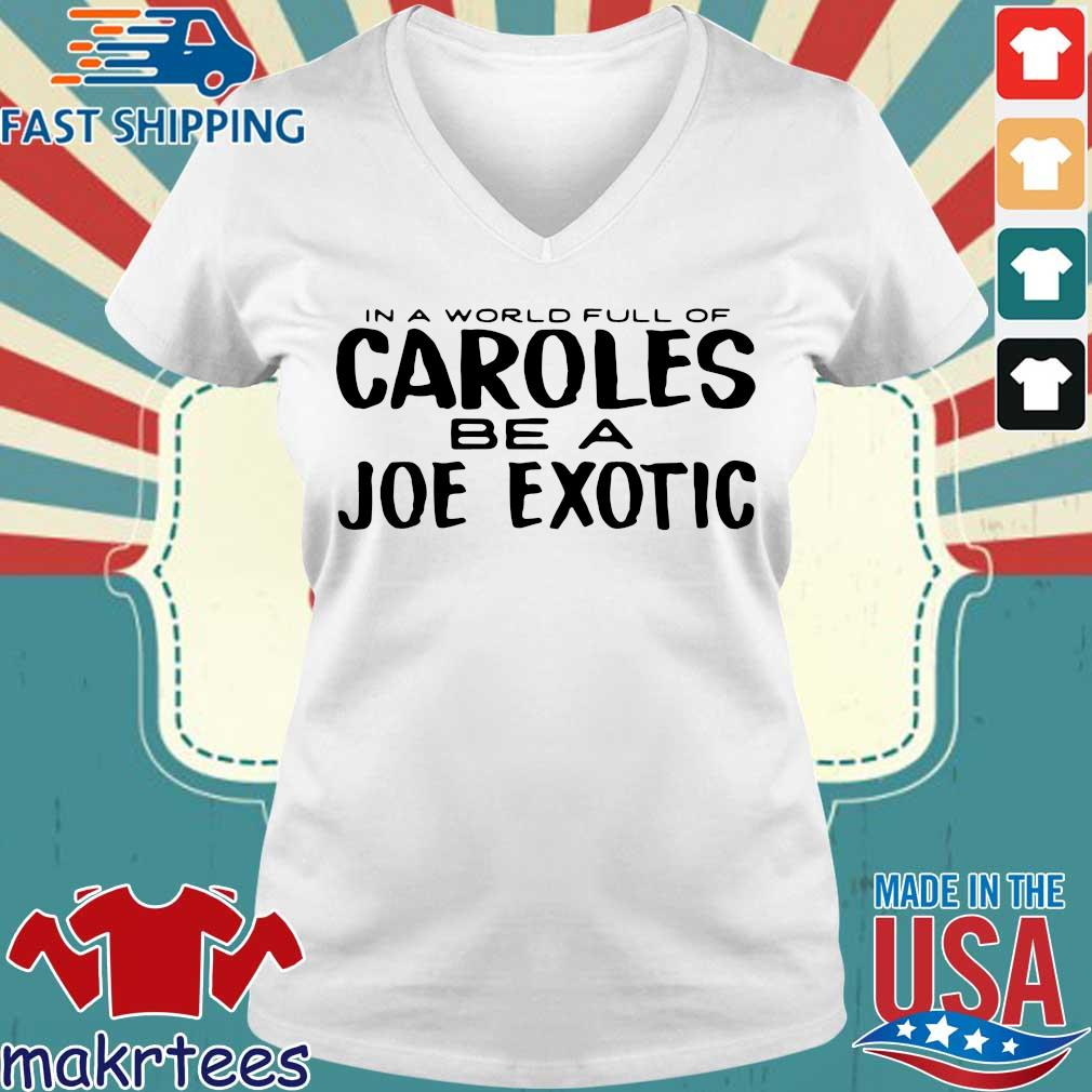 In A World Full Of Caroles Be A Joe Exotic 2020 T-s Ladies V-neck trang