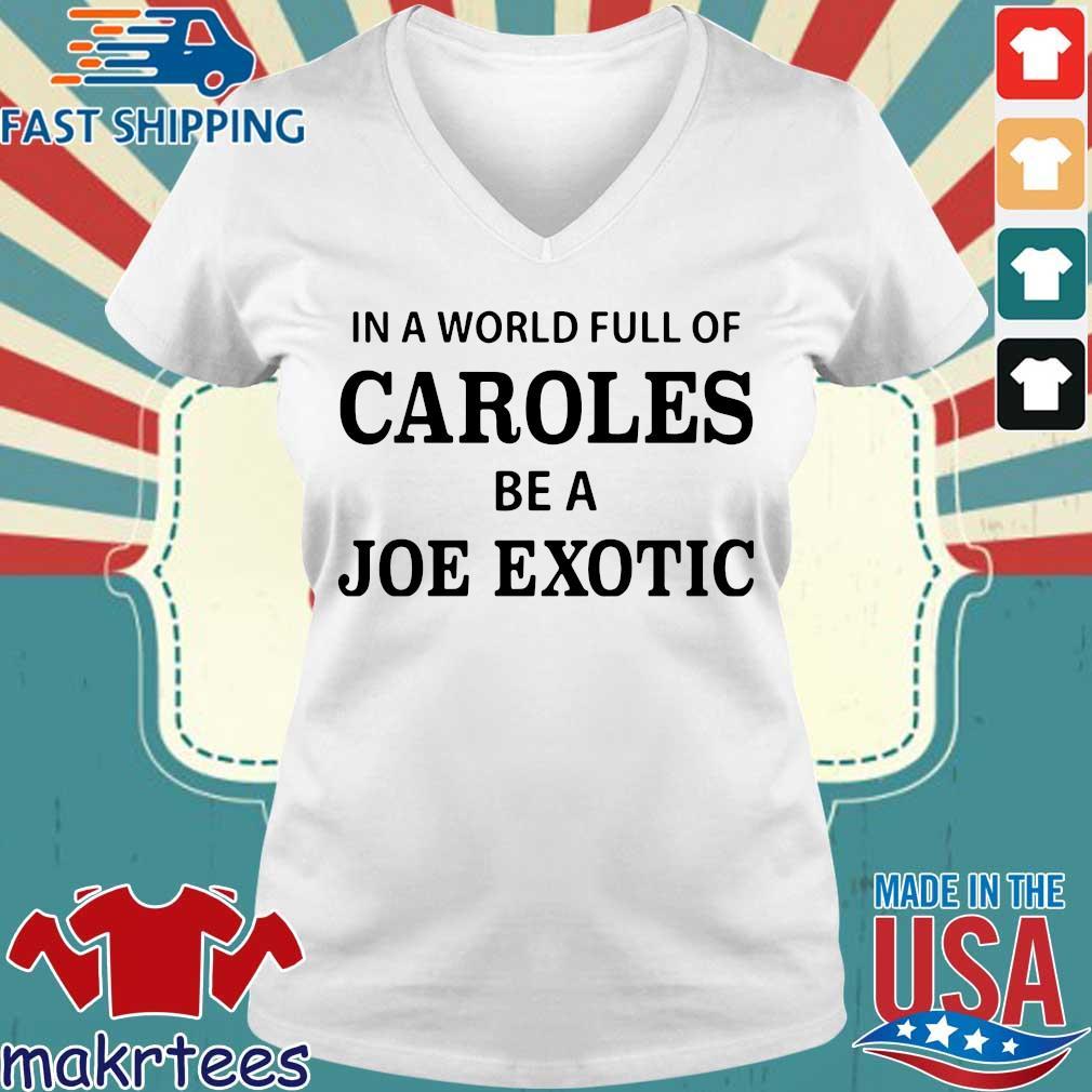 In A World Full Of Caroles Be A Joe Exotic Shirt Ladies V-neck trang