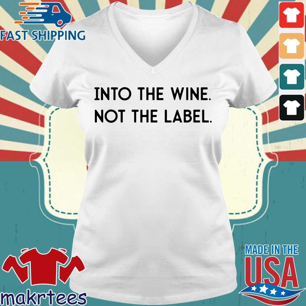 Into The Wine Not The Label Shirt Ladies V-neck trang