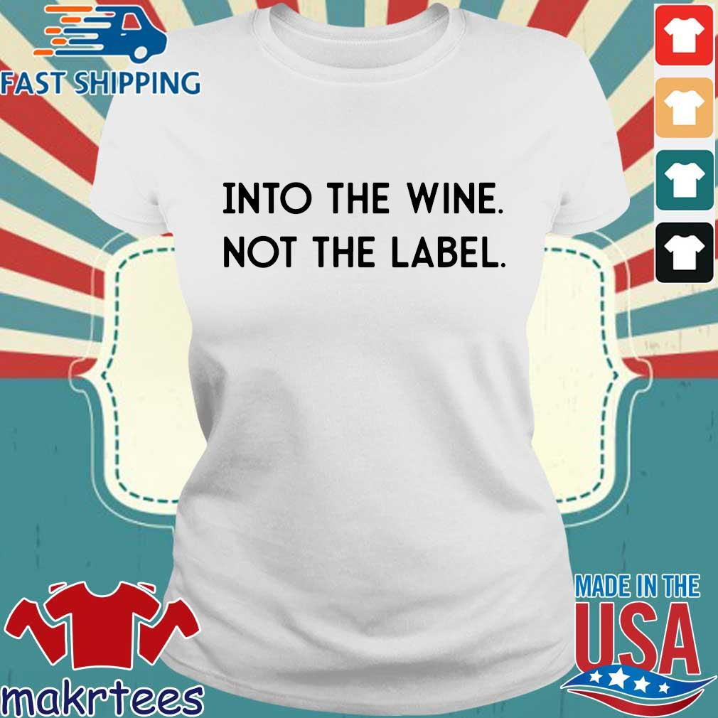 Into The Wine Not The Label Shirt Ladies trang