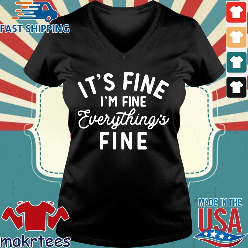 It's Fine I'm Fine Everything's Fine Shirt Ladies V-neck den