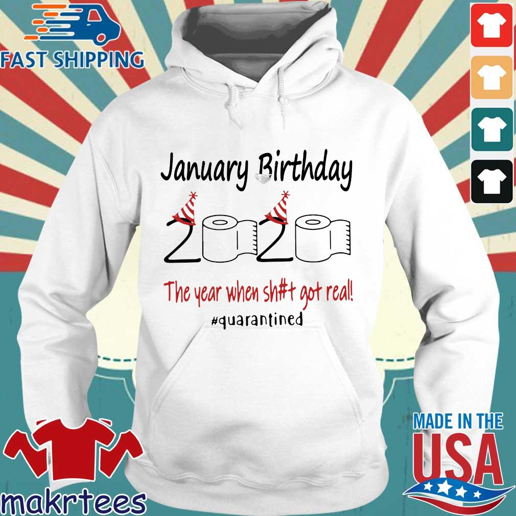 January Birthday 2020 The Year When Shit Got Real #quarantined T-s Hoodie trang