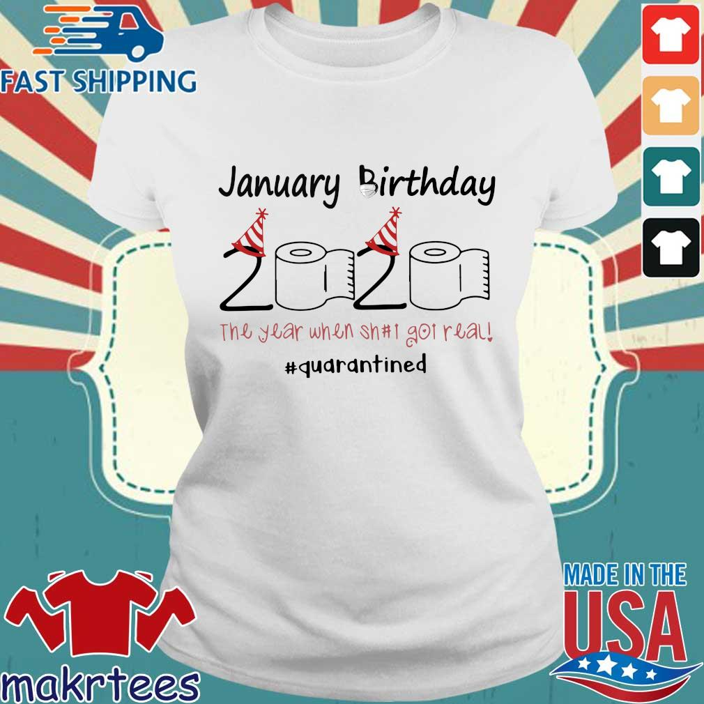 January Birthday 2020 Toilet Paper The Year When Shit Got Real #quarantine Shirt Ladies trang