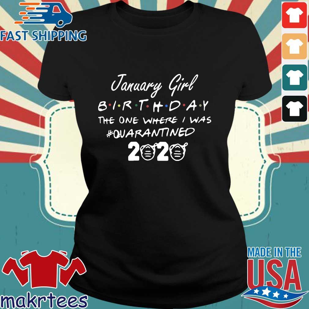 January Girl Birthday The One Where I Was #quarantined 2020 Shirt Ladies den