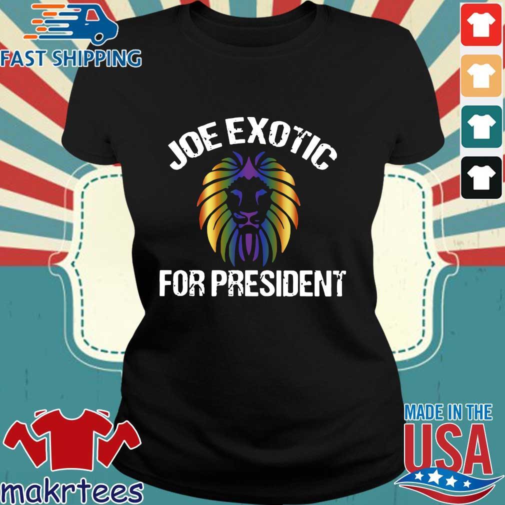 Joe Exotic For President 2020 Shirt Ladies den