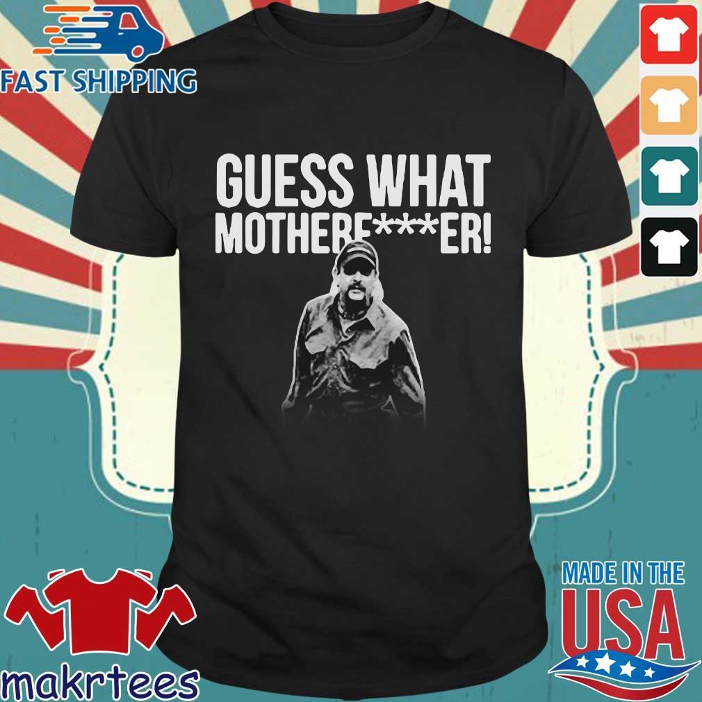 Joe Exotic Guess What Motherfucker Shirt