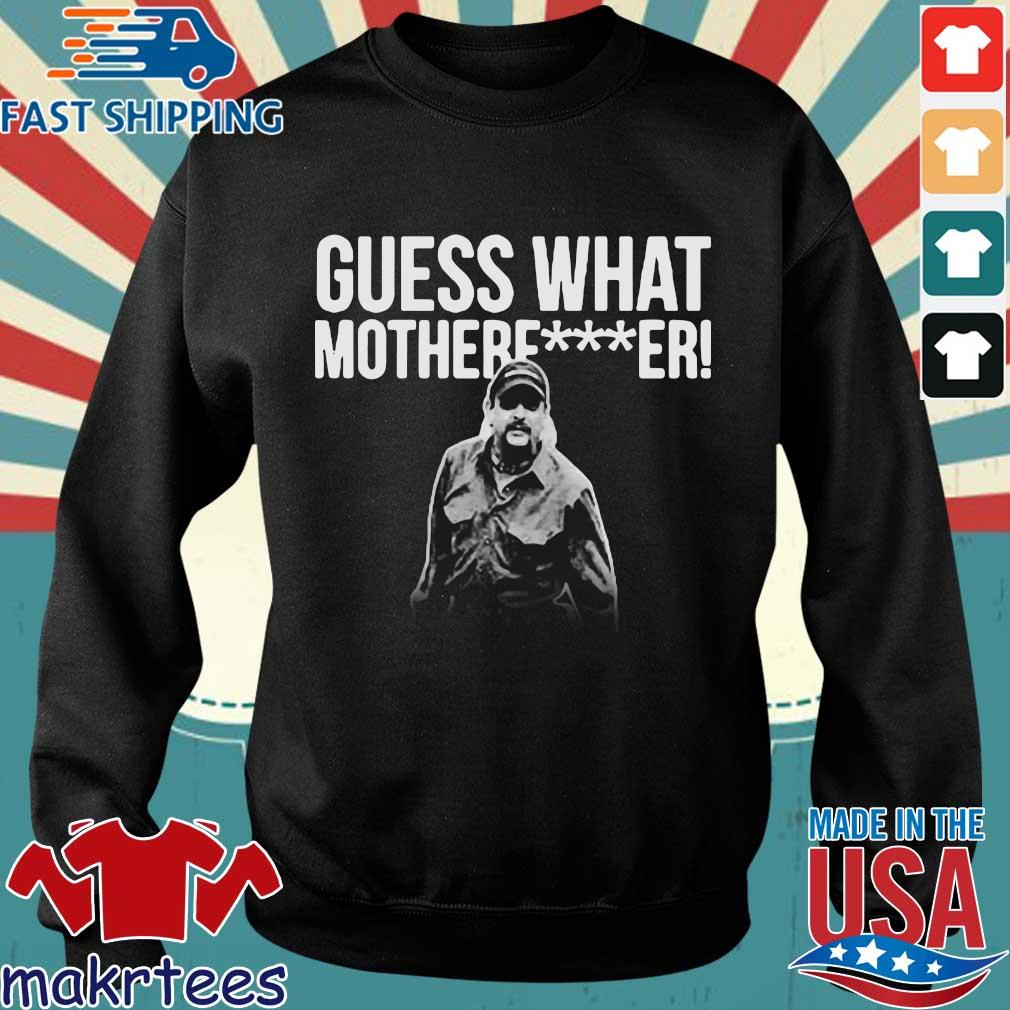 Joe Exotic Guess What Motherfucker Shirt Sweater den