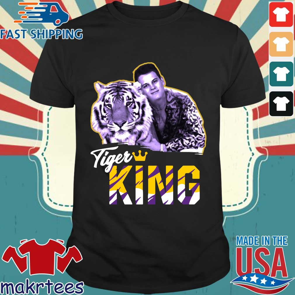 Joe Exotic Joe Burrow Tigers King Tee Shirts