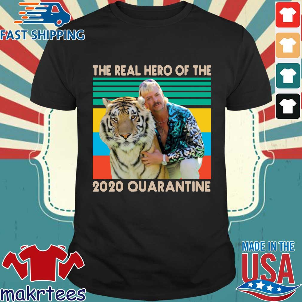 Joe Exotic The Real Hero Of The 2020 Quarantine Vintage Shirt