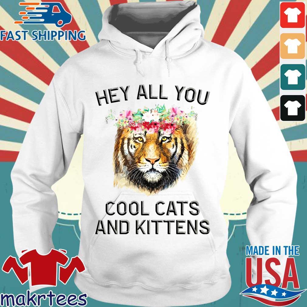 Joe Exotic Tiger Hey All You Cool Cats And Kittens Shirt Hoodie trang